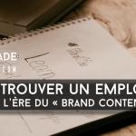 Trouver son premier emploi avec le Brand Content